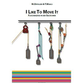 Mathias Oppolzer & Thomas Wahls - I Like To Move It - Handbuch Flaschenzüge